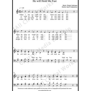 He Will Hold Me Fast Sheet Music (SATB) Make unlimited copies of sheet music and the practice music.