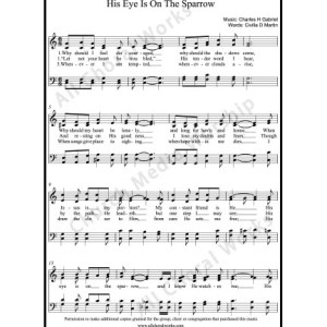 His eye is on the sparrow Sheet Music (SATB) Make unlimited copies of sheet music and the practice music.