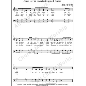 Jesus is the sweetest name I know Sheet Music (SATB) Make unlimited copies of sheet music and the practice music.
