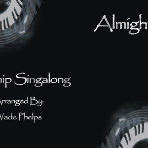 Almighty Singalong Christian Video HD With perfectly timed Lyrics. Easy to follow and sing Video & Audio to enhance the Worship experience