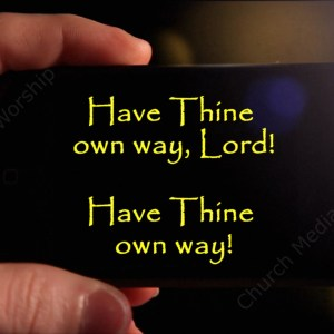 Have Thine Own Way Lord Singalong Christian Video HD. With perfectly timed Lyrics. Easy to follow & sing. Video and Audio to enhance the Worship experience.