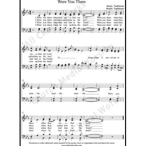 Were You There Sheet Music (SATB) Make unlimited copies of sheet music and the practice music.