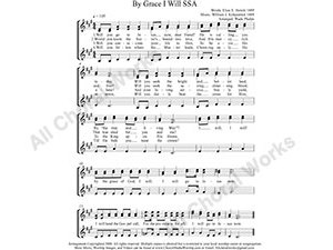 By Grace I Will Female Choir Sheet Music SSA 3-part Make unlimited copies of sheet music and the practice music.