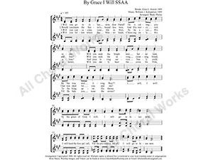 By Grace I Will Female Choir Sheet Music SSAA 4-part Make unlimited copies of sheet music and the practice music.