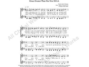 Grace Greater Than All My Sin Female Choir Sheet Music SSAA 4-part Make unlimited copies of sheet music and the practice music.