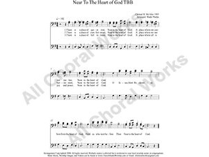 Near To The Heart of God Male Choir Sheet Music TBB 3-part Make unlimited copies of sheet music and the practice music.