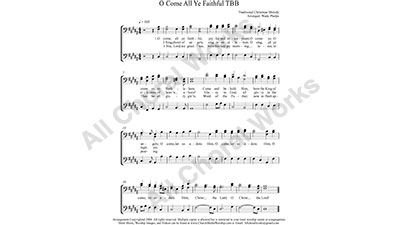 O Come all Ye Faithful Male Choir Sheet Music TBB 3-part Make unlimited copies of sheet music and the practice music.