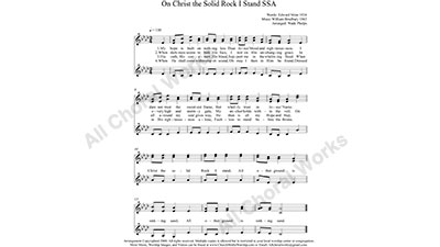 On Christ the Solid Rock I Stand Female Choir Sheet Music SSA 3-part Make unlimited copies of sheet music and the practice music.