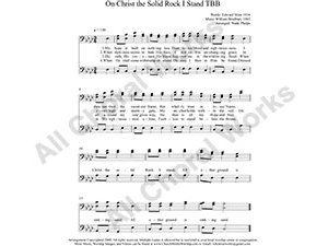 On Christ the Solid Rock I Stand Male Choir Sheet Music TBB 3-part Make unlimited copies of sheet music and the practice music.