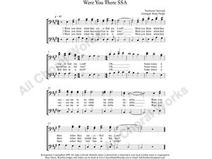 Were You There Female Choir Sheet Music SSA 3-part Make unlimited copies of sheet music and the practice music.