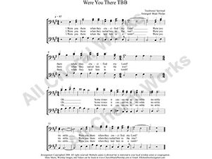 Were You There Male Choir Sheet Music TBB 3-part Make unlimited copies of sheet music and the practice music.