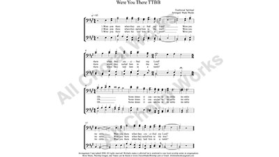 Were You There Male Choir Sheet Music TTBB 4-part Make unlimited copies of sheet music and the practice music.