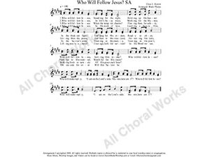 Who will Follow Jesus Female Choir Sheet Music SA 2-part Make unlimited copies of sheet music and the practice music.