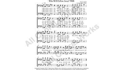 Who will Follow Jesus Male Choir Sheet Music TBB 3-part Make unlimited copies of sheet music and the practice music.
