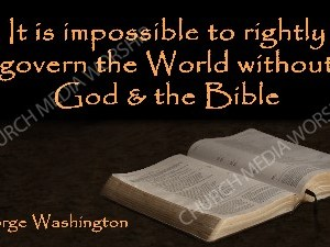 George Washington quote V1 Christian Worship Image. High quality worship images for use to spread the Gospel and enhance the worship experience.