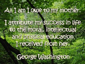 George Washington Mothers Quote Christian Worship Image. High quality worship images for use to spread the Gospel and enhance the worship experience.