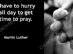 Martin Luther quote V3 Christian Worship Image. High quality worship images for use to spread the Gospel and enhance the worship experience.