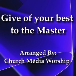 Give of your best to the Master Singalong Christian Video HD With perfectly timed Lyrics. Easy to follow and sing Video & Audio to enhance the Worship experience