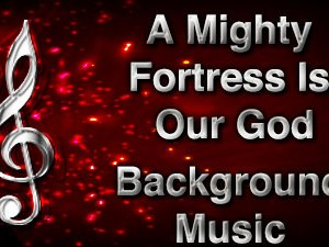 A Mighty Fortress Is Our God Christian Background Music with multi verse tracks and versions. Enhance your worship experience Services or prayer meetings.
