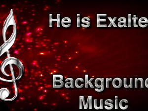 He is Exalted Christian Background Music with multi verse tracks and versions. Enhance your worship experience Services or prayer meetings.