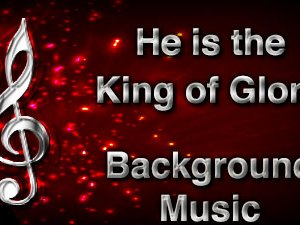 He is the King of Glory Christian Background Music with multi verse tracks and versions. Enhance your worship experience Services or prayer meetings.