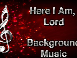Here I Am Lord Christian Background Music with multi verse tracks and versions. Enhance your worship experience Services or prayer meetings.