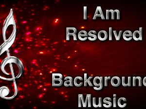I Am Resolved Christian Background Music with multi verse tracks and versions. Enhance your worship experience Services or prayer meetings.