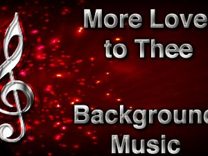 More Love to Thee Christian Background Music with multi verse tracks and versions. Enhance your worship experience Services or prayer meetings.