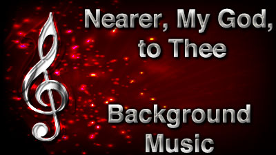 Nearer My God to Thee Christian Background Music with multi verse tracks and versions. Enhance your worship experience Services or prayer meetings.