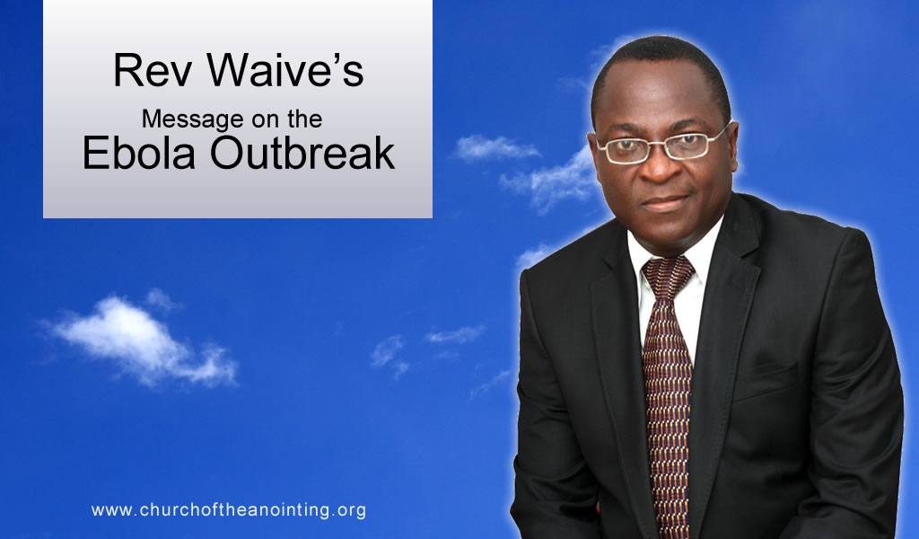 Rev Waive's Message on the Ebola Outbreak