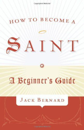 Book cover of How to Become a Saint.