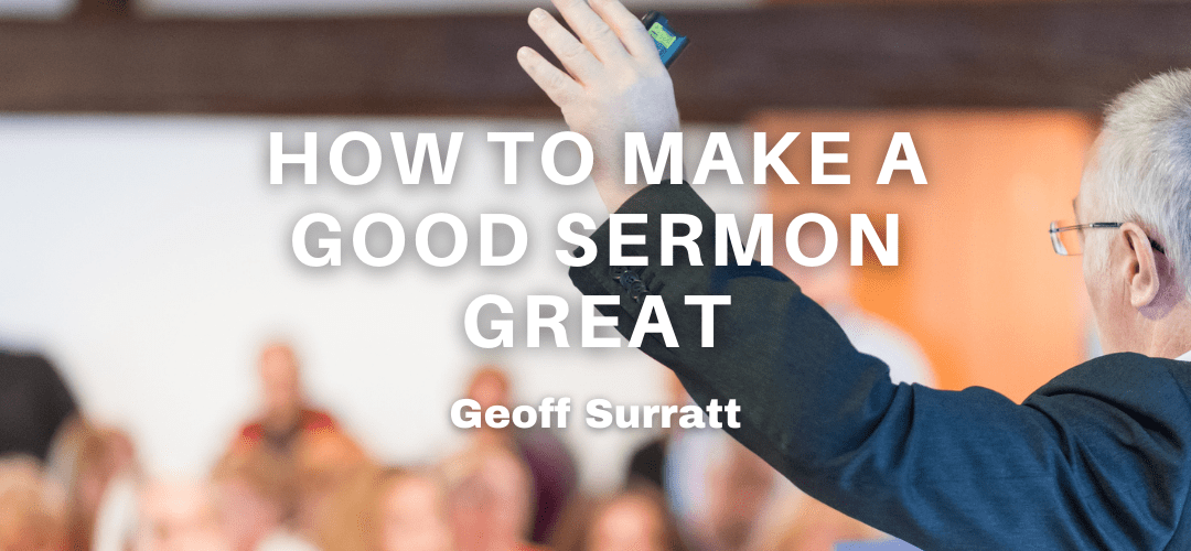 How To Make A Good Sermon Great