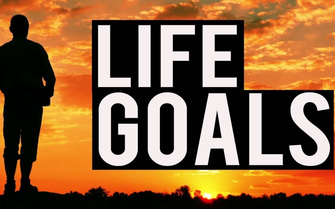 Setting Life Goals Intro