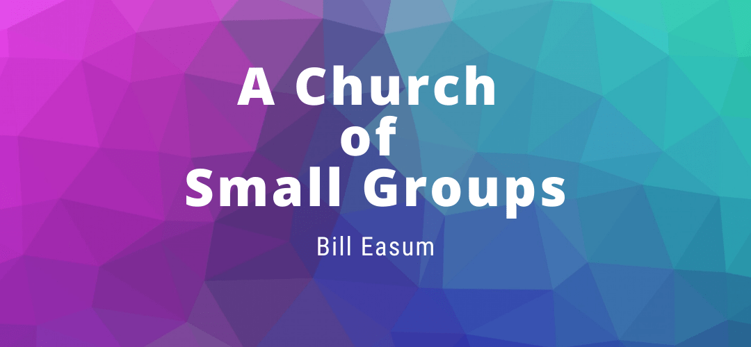 A Church OF Small Groups