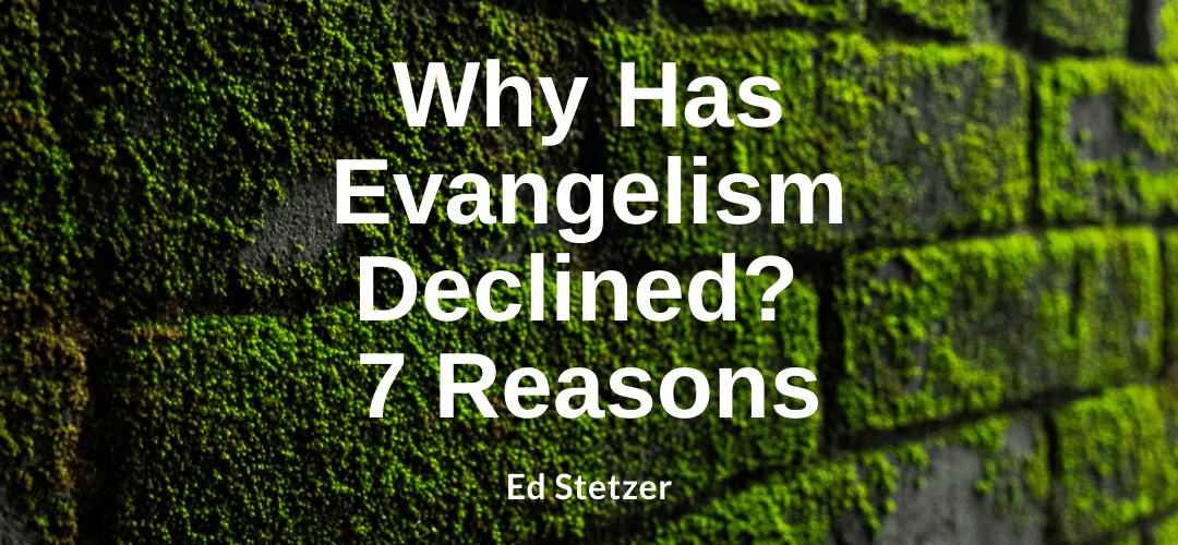 Why Has Evangelism Declined? 7 Reasons