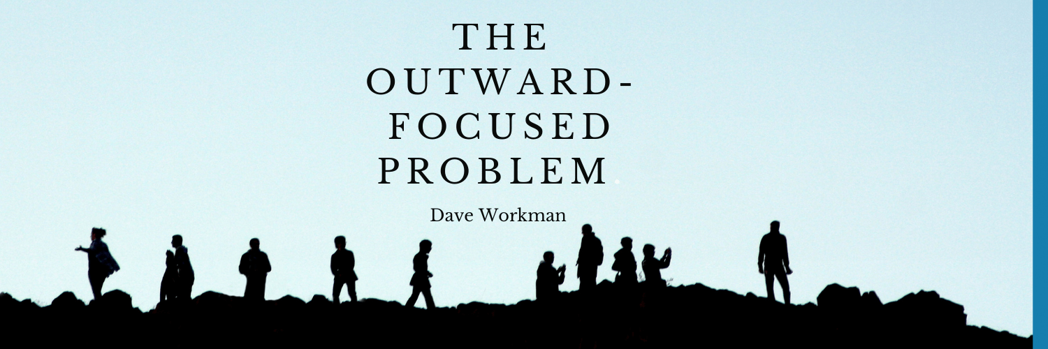 The Outward-Focused Problem