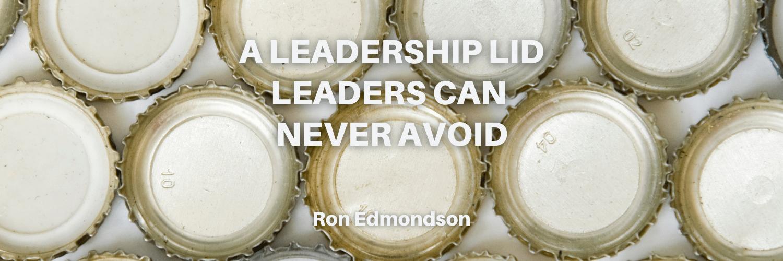 A Leadership Lid Leaders Can Never Avoid