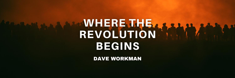Where the Revolution Begins