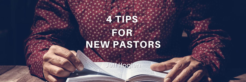 4 Tips For New Pastors