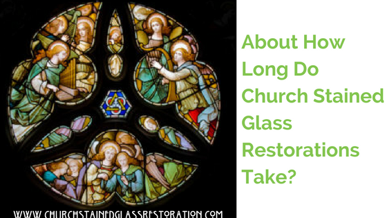 stained glass restoration time for churches