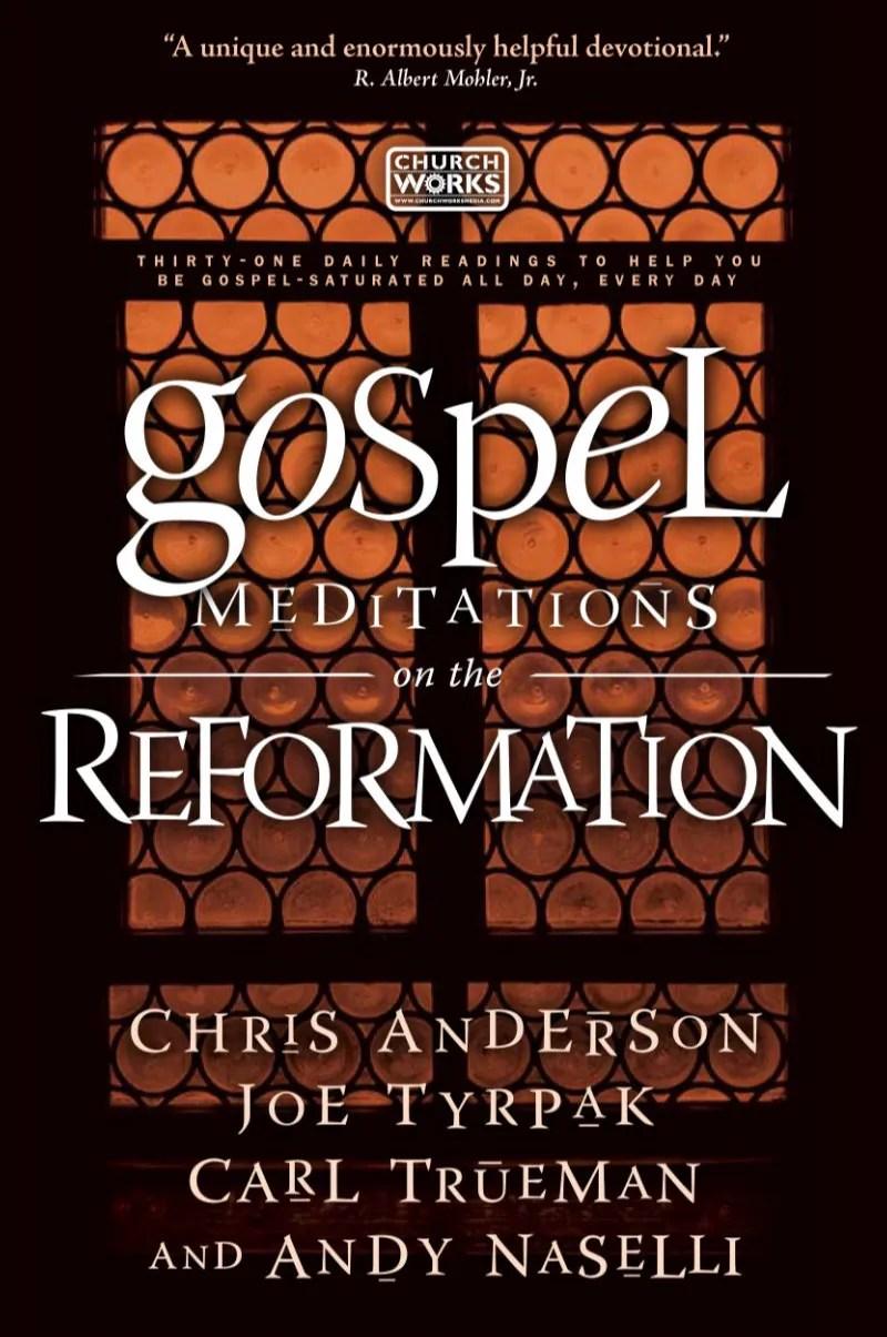 Gospel Meditations on the Reformation   Church Works Media