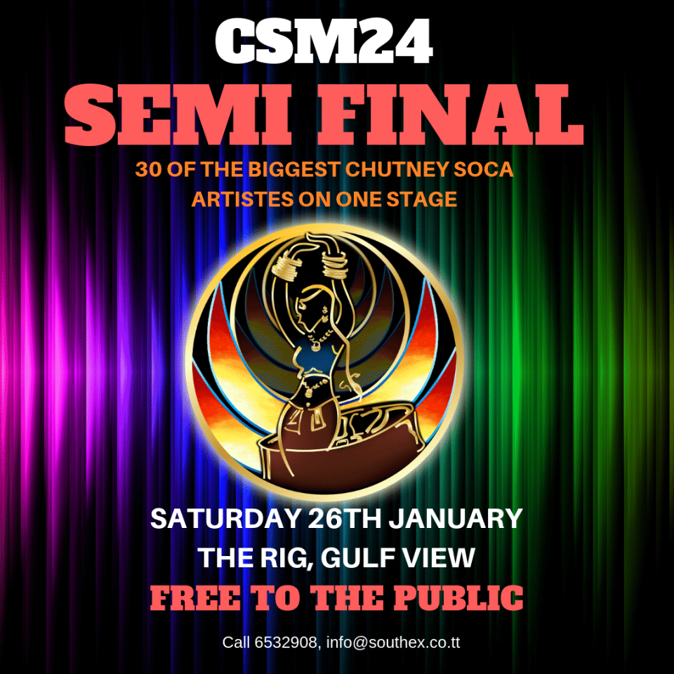 37 ARTISTES PERFORM AT CSM 24 SEMI FINAL CSM24 Semi Final round will take place at the RIG Gulf View on Saturday 26th January. The event is free to the public as 37 artistes will battle it out in front of the judges for a place in the Grand Final carded for Saturday 16th February at Skinner Park in San Fernando. The show will begin promptly at 8pm, and Rishi Gayadeen and the GT Band will back up all semi final artistes. Defending champions Neval Chatelal and Nishard Mayrhoo will be defending their title, and they will make a special guest appearance on the semi final night to greet their fans. Ravi B will also be making a guest appearance at the Semi Final this weekend singing his mega hit 'Start Over'. Of the 37 semi final contestants, only 9 will be selected to join the reigning champions for the Grand Final night.
