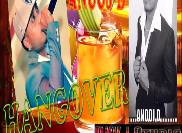 Hangover By Anooj Daby