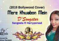 Mere Khwabon Mein By Sangeeta Ramlal Harrypersad 'd' Songstar' (2019 Bollywood Cover)