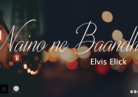 Naino Ne Baandhi By Elvis Elick (2019 Bollywood Cover)