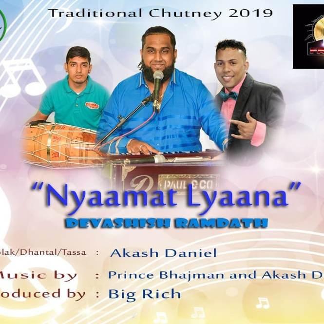 Nyaamat Lyaana By Devashish Ramdath (2019 Traditional Chutney)