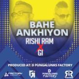 Rishi Ram & Gi Bahe Ankhiyon