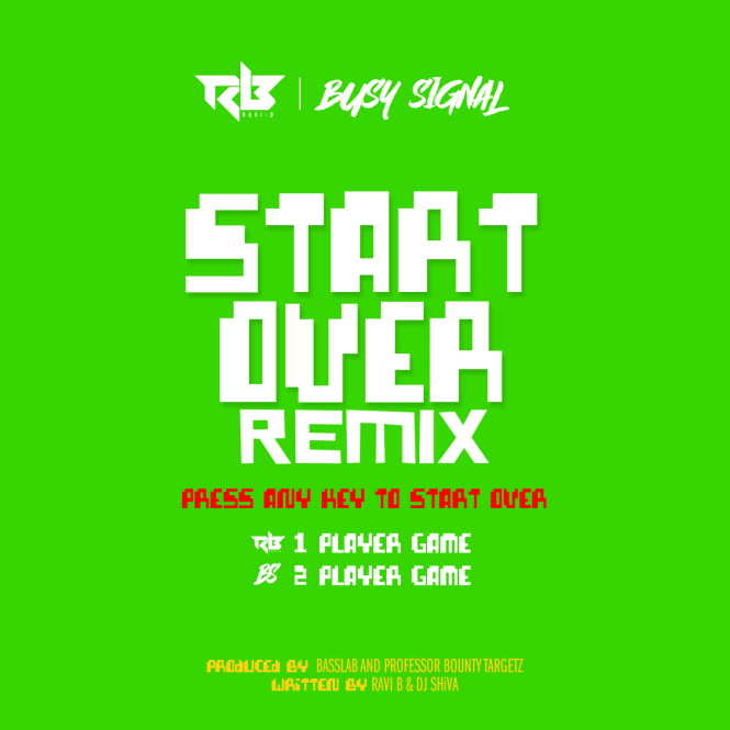 Start Over Remix By Ravi B & Busy Signal