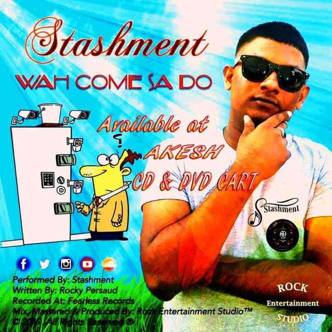 Wah Come Sa Do By Stashment (2019 Chutney)