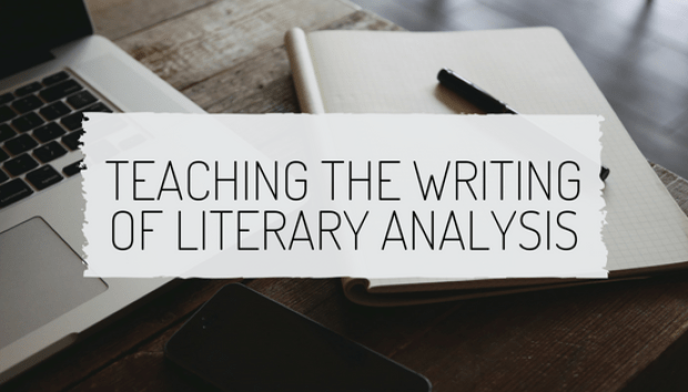 Laptop, notebook, and pen with text overlay: Teaching the Writing of Literary Analysis